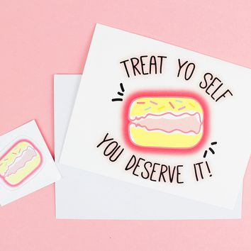 Treat Yo Self You Deserve It Greeting Card