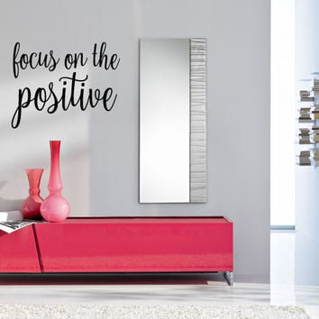 Focus on the Positive Vinyl Wall Decal Sticker Graphic