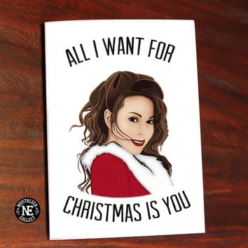 All I Want For Christmas Is You -  Mariah Carey Inspired Quote Card -  5 X 7 Inch - Happy Holidays - Seasons Greetings