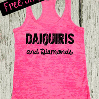 Bride Tank Top. Daiquiris and Diamonds. Workout Tank. Bride To Be. Southern Girl. Southern Tank Top. Fitness Tank. Funny Tank. Free Shipping