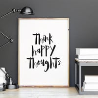 THINK HAPPY THOUGHTS,Inspirational Quote,Happy Quote,Wall Art,Printable Wall Decor,Digital Typography,Watercolor Art,Typography Print