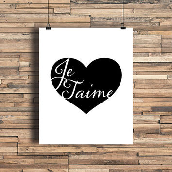 Je Taime Heart Black and White - Art Print - Typography- Home Office Decor- I love you French - Wedding Gift - Anniversary Gift - Romantic