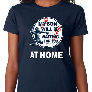 Baseball Mom Plus Size Shirt. My Son Will Be Waiting At Home Unisex T Shirt. Mom of Baseball Catcher 2XL Shirt.