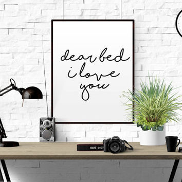 "Gift idea ""Dear bed I love you"" Funny Print Funny art Home decor Room poster Funny Wall Art Print Bedroom art Wall artwork Typographic print"