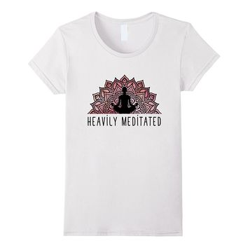 Heavily Meditated Meditation Yoga T-Shirt