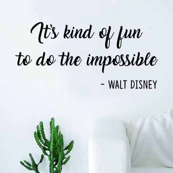 Walt Disney It's Kind of Fun to do the Impossible Quote Be You Decal Sticker Wall Vinyl Decor Art Living Room Bedroom Inspirational Disneyland Kids Teen Nursery