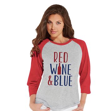 Womens 4th of July Shirt - Red Wine & Blue Shirt - Fourth of July T-shirt - Patriotic Red Raglan - Funny Drinking 4th of July - Wine Bottle