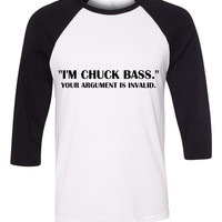 "Gossip Girl ""I'm Chuck Bass. Your Argument is Invalid."" Baseball Tee"