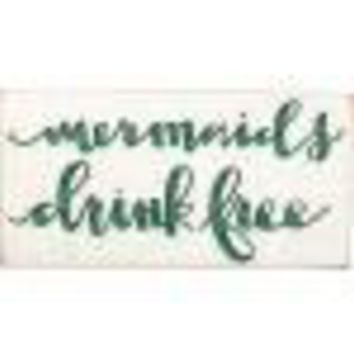 Mermaids Drink Free Sign By Primitives By Kathy