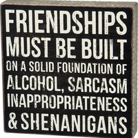 Inappropriateness & Shenanigans Wooden Box Sign