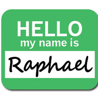 Raphael Hello My Name Is Mouse Pad