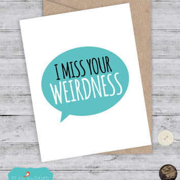 I miss you Card Boyfriend Card Funny Miss You Card I miss your Weirdness Awkward Card Snarky Quirky Greeting Card Just for fun