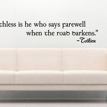 Tolkien Inspired Faithless Is He Who Says Farewell When the Road Darkens Vinyl Wall Decal Sticker