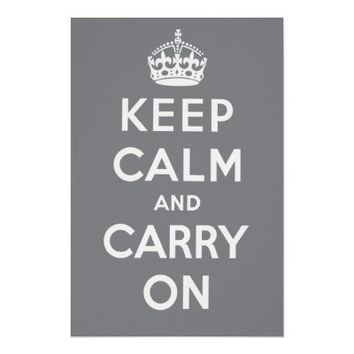 Keep Calm and Carry On Poster - Gray from Zazzle.com