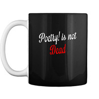 Poetry! is not Dead Mug