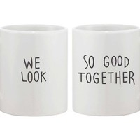 We Look So Good Together Couple Mugs - 365 Printing Inc