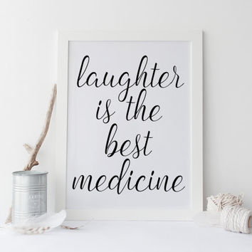 Printable art LAUGHTER is the best MEDICINE PRINT;Printable quote,wall art,home decor,motivational quote,inspirational quote,home prints