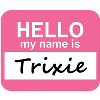 Trixie Hello My Name Is Mouse Pad
