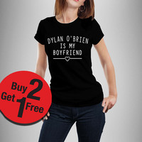 Dylan O'Brien is My Boyfriend Shirt Teen Wolf Shirt Black and White -Women Shirt