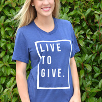 Live To Give Tee