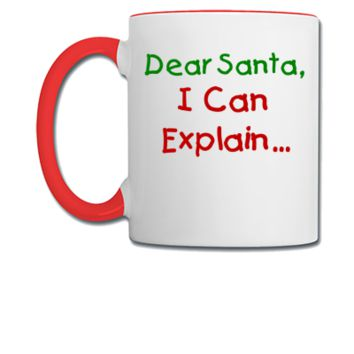 Dear Santa I Can Explain Christmas - Coffee/Tea Mug