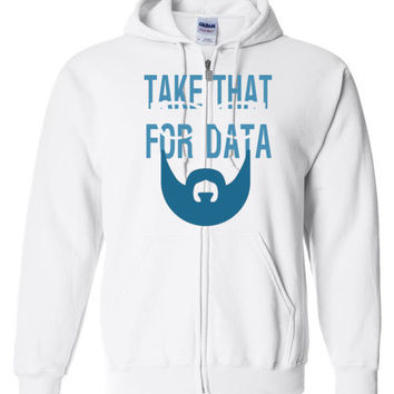 Take That For Data Shirt Gildan Zip Hoodie T-Shirt