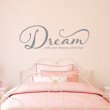 Dream Wall Decal - until your dreams come true Quote Decal - Large