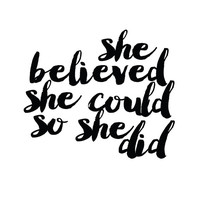 She Believed She Could, So She Did Print / Handwritten Style / Minimalist Print / Positive Quote Print / Black and White Print / Gold Foil