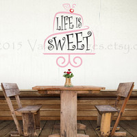 Life is sweet business advertising decal, bakery business decal, wall decal, glass vinyl decal, sticker, storefront advertising, cake decal
