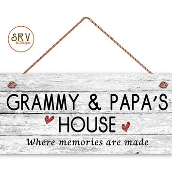 "Grammy and Papa's House Sign, Where Memories Are Made, Distressed Style, Gift For Grandparents, Weatherproof, 6"" x 14"" Sign, Made To Order"