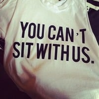 """You Can't Sit With Us"" Summer Top"