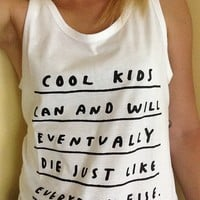 COOL KIDS WILL DIE TANK TOP by WASTED RITA