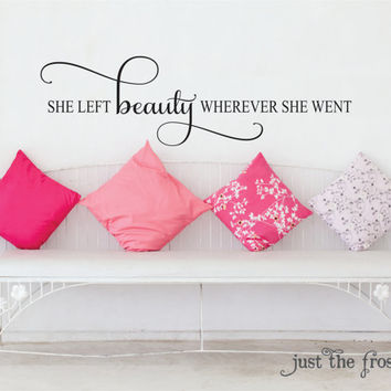 She Left Beauty Teen Vinyl Decal - Bathroom Decal - Teen Girl Decal - Bedroom Vinyl Lettering