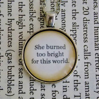 Emily Bronte Necklace. She Burned Too Bright For This World Quote. Wuthering Heights Quote. 18 Inch Chain.
