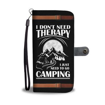 Camping Women's Wallet Phone Case - I Don't Need Therapy I Just Need To Go Camping