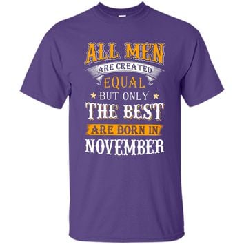 All Men are created equal but only the best are born in November Men's t-shirt