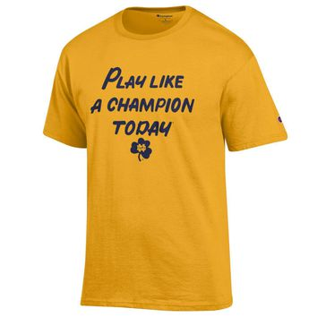 Notre Dame Fighting Irish Gold Play Like a Champion Today T-shirt