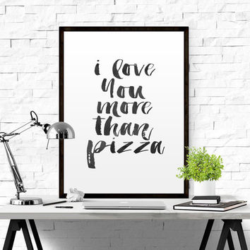 Funny Wall Art Funny Quote Funny Gift For Her/Him Food Quote Kitchen Decor Funny Kitchen Poster Pizza Quote Pintable Wall Art Anniversary