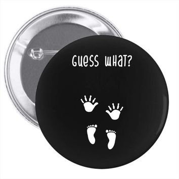 Guess What Baby Inside Pregnancy Announcement Pin-back button