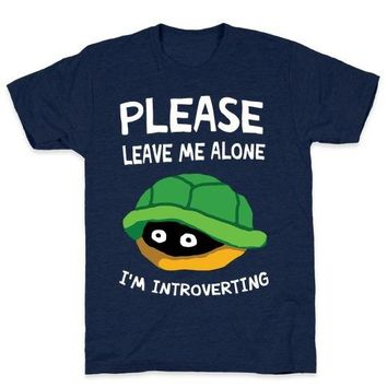 Please Leave Me Alone I'm Introverting Turtle T-Shirt
