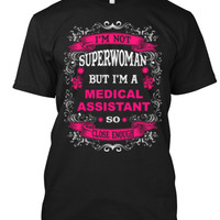 I'm Not Superoman but I'm a Medical Assistant  so close enough