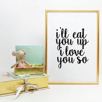 Nursery Print Monster Where The Wild Things Are Silhouette Print Typography Quote I'll Eat You Up I Love You So Book Quotation Maurice