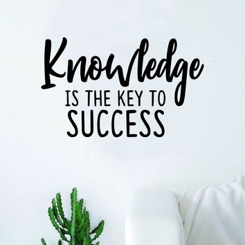 Knowledge is The Key to Success Wall Decal Sticker Vinyl Art Bedroom Living Room Decor Decoration Teen Quote Inspirational Motivational School Teacher Class Student Smart Geek Books College