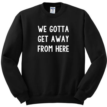 "Harry Styles ""Sign of the Times - We gotta get away from here"" Crewneck Sweatshirt"