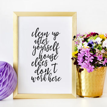 Clean up After Yourself Harry Potter Quote Movie Lover Printable Art Movie Quotes Harry Potter Gift Movie Poster Inspirational Print Quotes