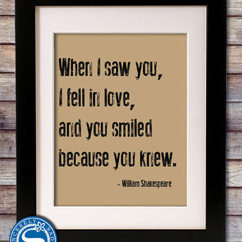 Shakespeare Quote - 'When I saw you, I fell in love'  8x10 Print - Shakespeare Sign - Valentine Gift