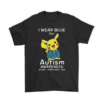 PEAPV4S I Wear Blue For Autism Awareness Pikachu Shirts