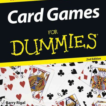 Card Games for Dummies (For Dummies): Card Games for Dummies (For Dummies (Sports & Hobbies))