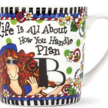 Suzy Toronto Mug Life Is All About How You Handle Plan B!