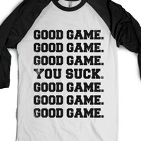 Good Game (You Suck Baseball)-Unisex White/Black T-Shirt